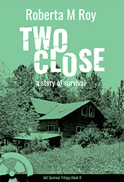 Two Close: A Story of Survival (revised)
